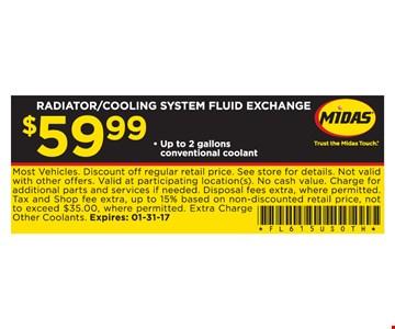 $59.99 Radiator/Cooling System Fluid Exchange