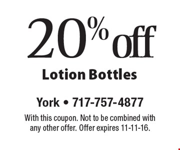 20% off Lotion Bottles. With this coupon. Not to be combined with any other offer. Offer expires 11-11-16.