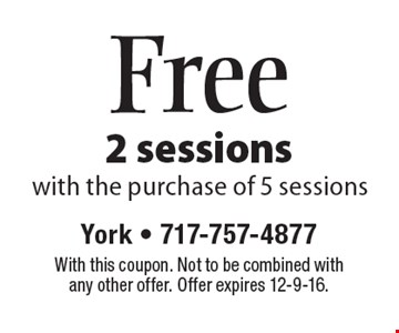 Free 2 sessions with the purchase of 5 sessions. With this coupon. Not to be combined with any other offer. Offer expires 12-9-16.