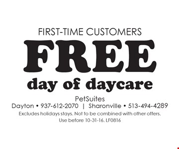 FIRST-TIME customers free day of daycare. Excludes holidays stays. Not to be combined with other offers. Use before 10-31-16. LF0816