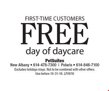 FIRST-TIME customers, free day of daycare. Excludes holidays stays. Not to be combined with other offers. Use before 10-31-16. LF0816