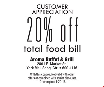 Customer Appreciation! 20% off total food bill. With this coupon. Not valid with other offers or combined with senior discounts. Offer expires 1-20-17.