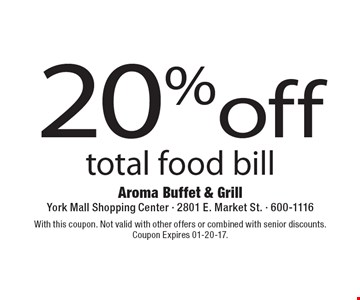 20% off total food bill. With this coupon. Not valid with other offers or combined with senior discounts. Coupon Expires 01-20-17.