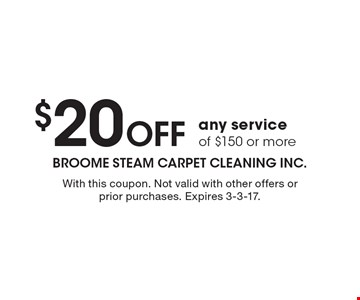 $20 off any service of $150 or more. With this coupon. Not valid with other offers or prior purchases. Expires 3-3-17.