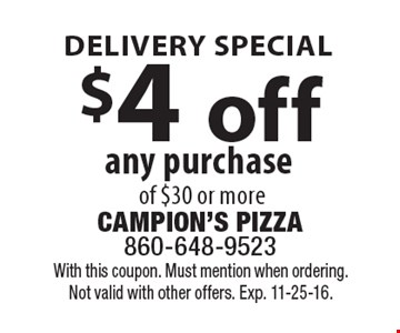 DELIVERY SPECIAL. $4 off any purchase of $30 or more. With this coupon. Must mention when ordering. Not valid with other offers. Exp. 11-25-16.