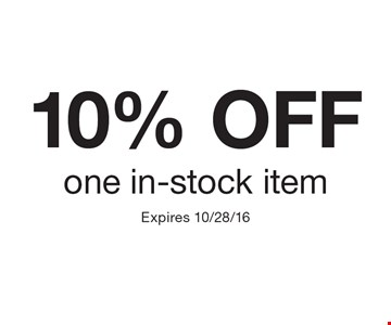 10% OFF one in-stock item. Expires 10/28/16