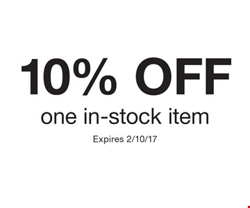 10% OFF one in-stock item. Expires 2/10/17