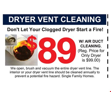 Dryer vent cleaning $89