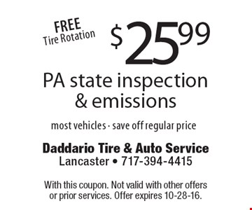 $25.99 PA state inspection & emissions, most vehicles, save off regular price. With this coupon. Not valid with other offers or prior services. Offer expires 10-28-16.