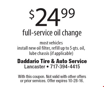 $24.99 full-service oil change, most vehicles,install new oil filter, refill up to 5 qts. oil, lube chassis (if applicable). With this coupon. Not valid with other offers or prior services. Offer expires 10-28-16.