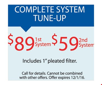 Complete system tune-up, $89 1st system $59 2nd system