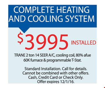 complete heating and cooling system $3995 installed