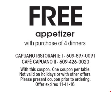 Free appetizer with purchase of 4 dinners. With this coupon. One coupon per table. Not valid on holidays or with other offers. Please present coupon prior to ordering. Offer expires 11-11-16.