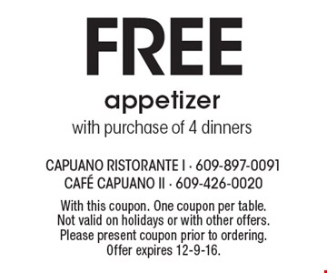 Free appetizer with purchase of 4 dinners. With this coupon. One coupon per table. Not valid on holidays or with other offers. Please present coupon prior to ordering. Offer expires 12-9-16.