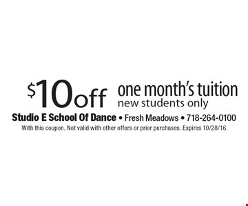 $10 off one month's tuition. New students only. With this coupon. Not valid with other offers or prior purchases. Expires 10/28/16.