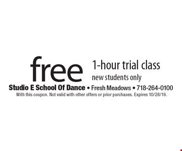 Free 1-hour trial class. New students only. With this coupon. Not valid with other offers or prior purchases. Expires 10/28/16.
