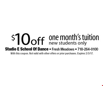 $10 off one month's tuition. New students only. With this coupon. Not valid with other offers or prior purchases. Expires 2/3/17.