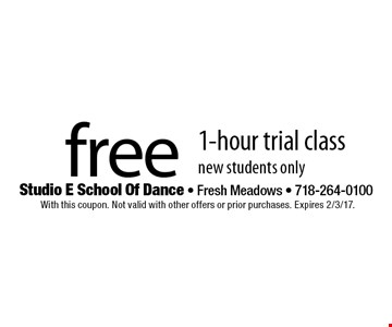 Free 1-hour trial class. New students only. With this coupon. Not valid with other offers or prior purchases. Expires 2/3/17.