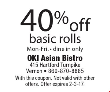 40% off basic rolls Mon-Fri. - dine in only. With this coupon. Not valid with other offers. Offer expires 2-3-17.