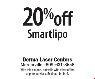 20% off Smartlipo. With this coupon. Not valid with other offers or prior services. Expires 11/11/16.
