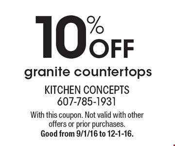 10% off granite countertops. With this coupon. Not valid with otheroffers or prior purchases. Good from 9/1/16 to 12-1-16.