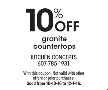 10% Off granite countertops. With this coupon. Not valid with otheroffers or prior purchases. Good from 10-10-16 to 12-1-16.