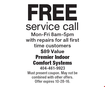 Free service call. Mon-Fri 8am-5pm with repairs for all first time customers. $89 Value. Must present coupon. May not be combined with other offers. Offer expires 10-28-16.