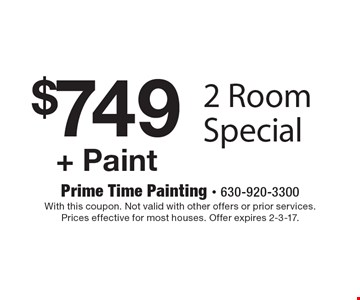 $749 + Paint - 2 Room Special. With this coupon. Not valid with other offers or prior services. Prices effective for most houses. Offer expires 2-3-17.