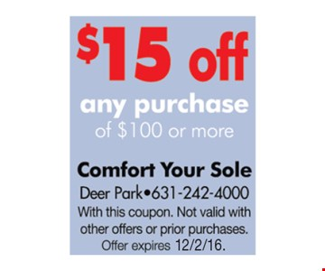 $15 off any purchase of $100 or more. With this coupon. Not valid with other offers or prior purchases. Offer expires 12/2/16