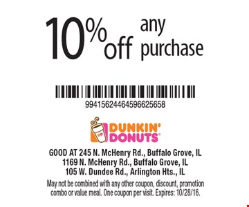 10% off any purchase. May not be combined with any other coupon, discount, promotion combo or value meal. One coupon per visit. Expires: 10/28/16.