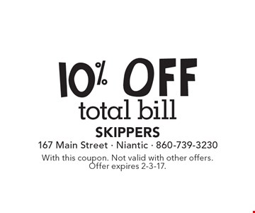 10% off total bill. With this coupon. Not valid with other offers. Offer expires 2-3-17.