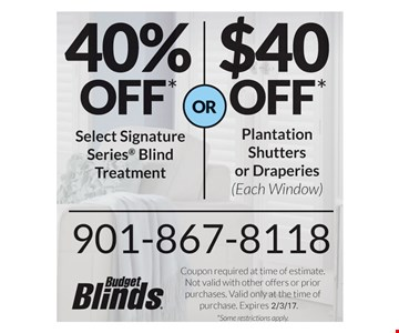 40% Off Select Signature Series Blind Treatment or 40% Off Plantation Shutters or Draperies