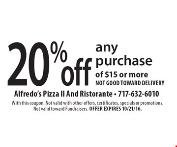 20% off any purchase of $15 or more. Not good toward delivery. With this coupon. Not valid with other offers, certificates, specials or promotions. Not valid toward Fundraisers. Offer expires 10/21/16.
