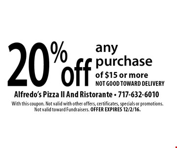 20% off any purchase of $15 or more not good toward delivery . With this coupon. Not valid with other offers, certificates, specials or promotions. Not valid toward Fundraisers. Offer expires 12/2/16.