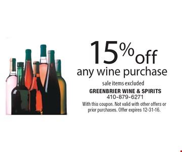 15% off any wine purchase sale items excluded. With this coupon. Not valid with other offers or prior purchases. Offer expires 12-31-16.