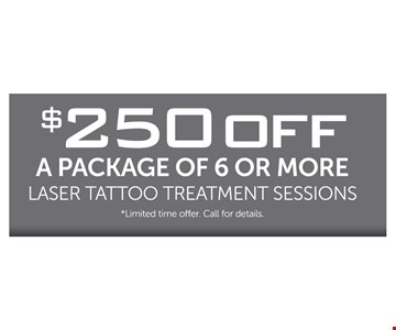 $250 off a package of 6 or more laser tattoo treatment sessions