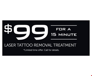 $99 for 15 minute laser tattoo removal treatment