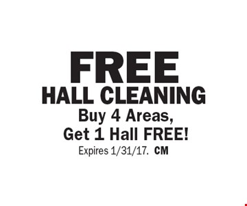 Free Hall Cleaning. Buy 4 Areas, Get 1 Hall Free! Expires 1/31/17.CM