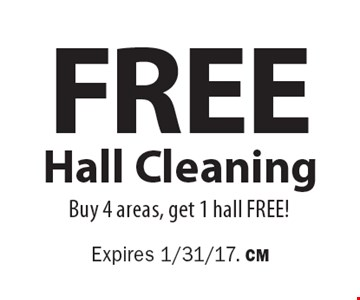 Free Hall Cleaning. Buy 4 areas, get 1 hall Free! Expires 1/31/17. CM