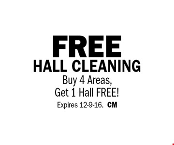 free HALL CLEANING Buy 4 Areas, Get 1 Hall FREE!. Expires 12-9-16.CM