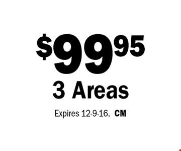 $99.95 3 Areas. Expires 12-9-16.CM