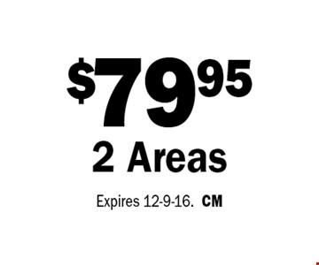 $79.95 2 Areas. Expires 12-9-16.CM