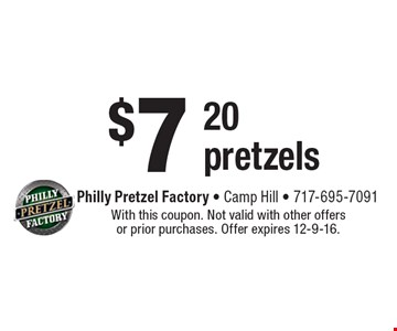 $7 for 20 pretzels. With this coupon. Not valid with other offers or prior purchases. Offer expires 12-9-16.