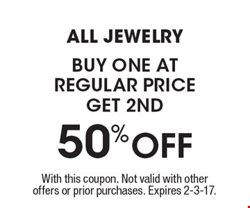 All jewelry 50% off – buy one at regular price, get 2nd 50% off. With this coupon. Not valid with other offers or prior purchases. Expires 2-3-17.
