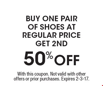 50% off – buy one pair of shoes at regular price, get 2nd 50% off. With this coupon. Not valid with other offers or prior purchases. Expires 2-3-17.