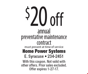 $20 off annual preventative maintenance contract must present at time of service. With this coupon. Not valid with  other offers. Prior sales excluded.  Offer expires 1-27-17.