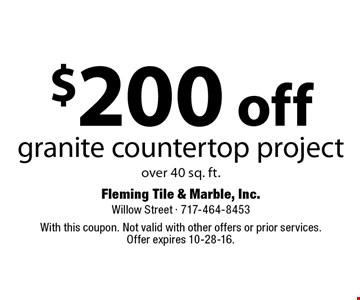 $200 off granite countertop project over 40 sq. ft. With this coupon. Not valid with other offers or prior services. Offer expires 10-28-16.