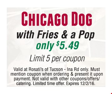 Chicago Dog with Fries & a Pop Only $5.49