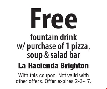 Free fountain drink w/ purchase of 1 pizza, soup & salad bar. With this coupon. Not valid with other offers. Offer expires 2-3-17.