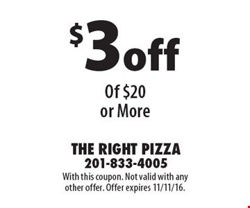 $3 off Any Purchase Of $20 or More. With this coupon. Not valid with any other offer. Offer expires 11/11/16.